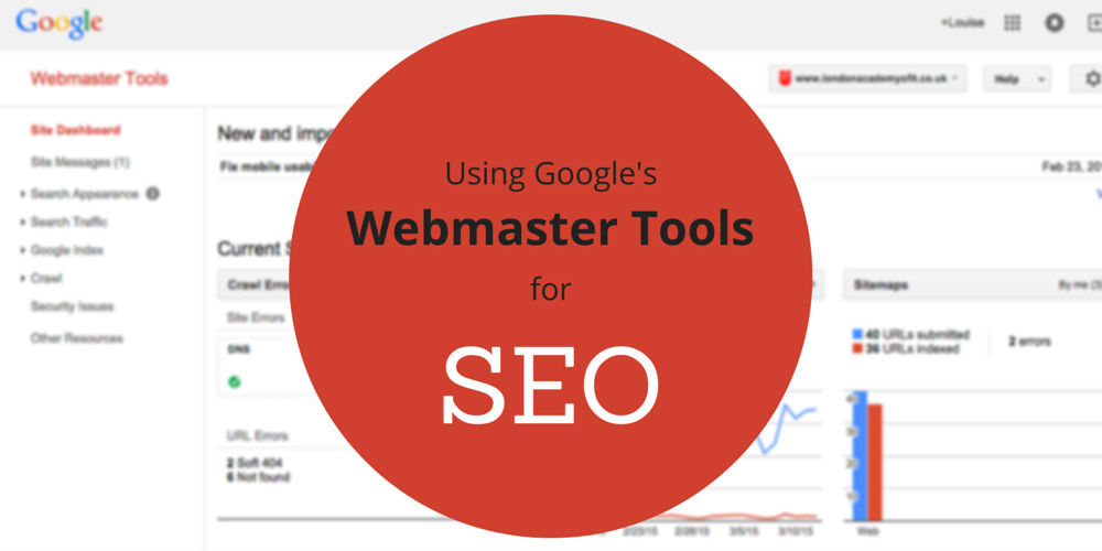 6 Ways to Use Google's Webmaster Tools for SEO