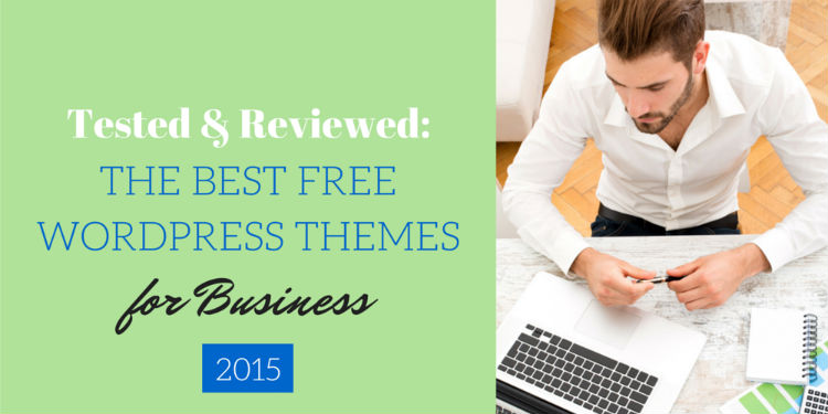 We've carefully tested dozens of free WordPress themes to find the top 4 options for your business.