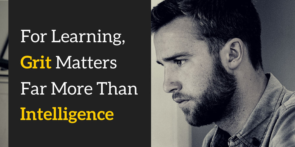 for learning  grit matters more than intelligence